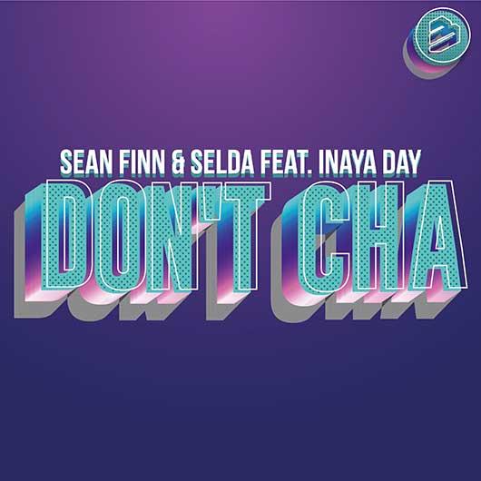 SEAN FINN & SELDA FEAT. INAYA DAY-Dont Cha