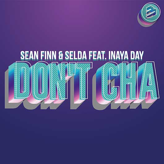 SEAN FINN & SELDA FEAT. INAYA DAY-Dont Cha