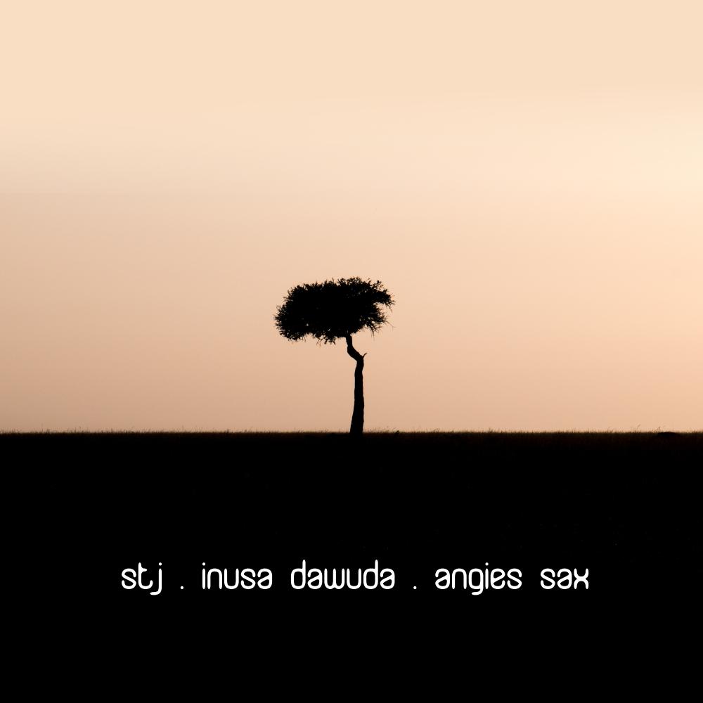 STJ & INUSA DAWDUA-Angie´s Sax
