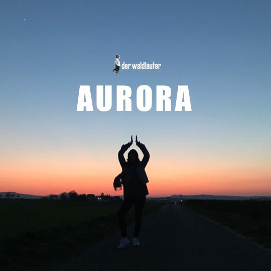 DER WALDLÄUFER-Aurora