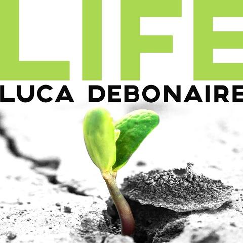 LUCA DEBONAIRE-Life