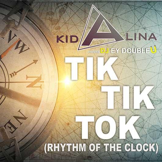KID ALINA MEETS DJ EY DOUBLEU-Tik Tik Tok