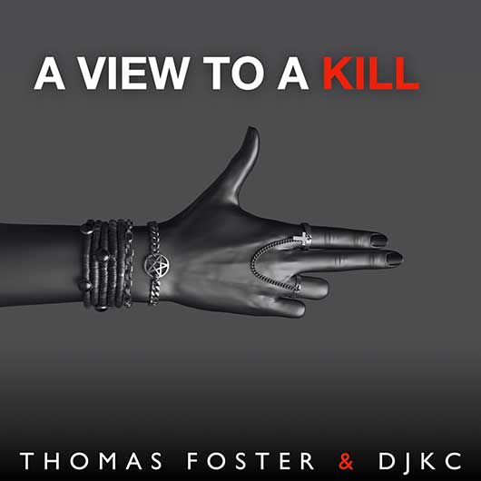 THOMAS FOSTER & DJKC-A View To A Kill