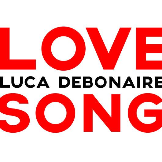 LUCA DEBONAIRE-Love Song