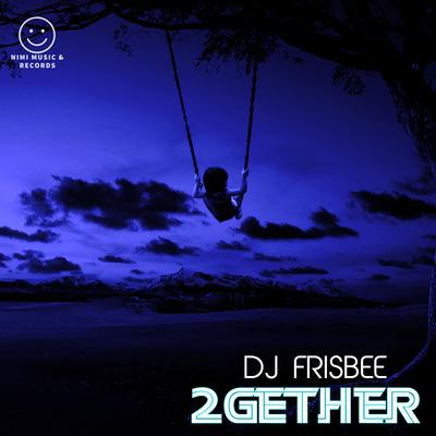 DJ FRISBEE-2gether