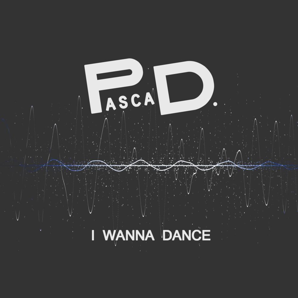 PASCA D.-I Wanna Dance