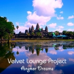 VELVET LOUNGE PROJECT-Angkor Dreams