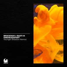 BROCKMAN X BASTI M VS. ONEHEADAPART-Younger