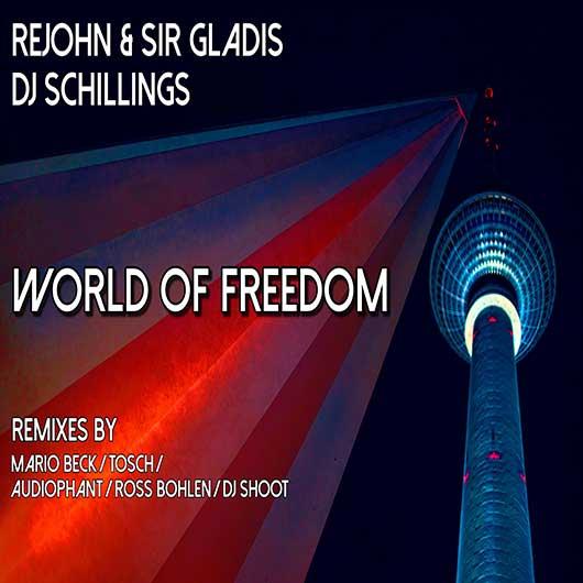 REJOHN & SIR GLADIS FEAT. DJ SCHILLINGS-World Of Freedom