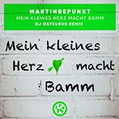 MARTINBEPUNKT-Mein Kleines Herz macht Bamm (DJ Ostkurve Remix)
