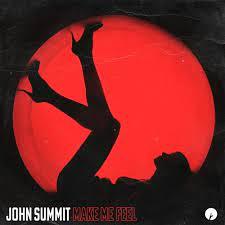 JOHN SUMMIT-Make Me Feel