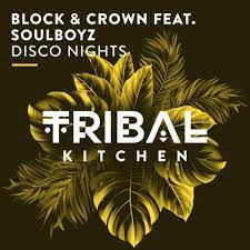 BLOCK & CROWN FEAT SOULBOYZ-Disco Nights
