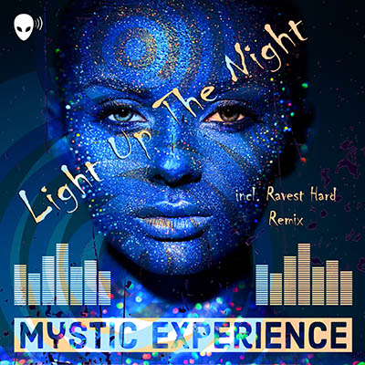 MYSTIC EXPERIENCE-Light Up The Night