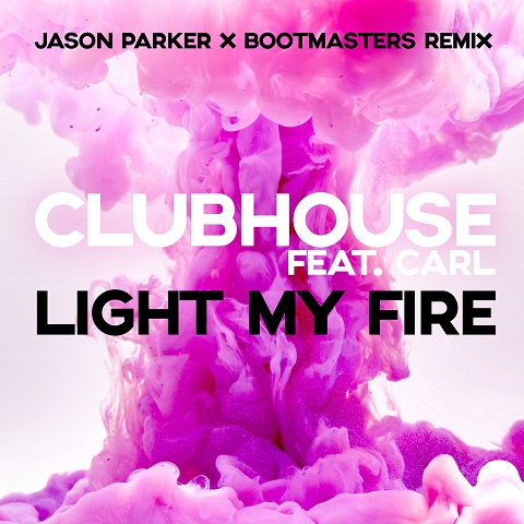 CLUB HOUSE FEAT. CARL-Light My Fire 2k21