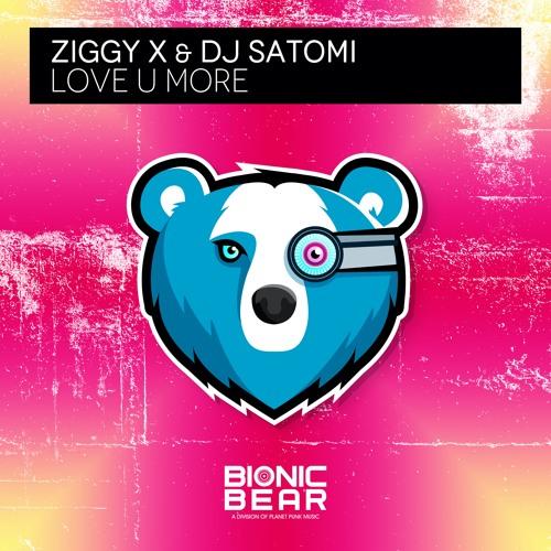 ZIGGY X & DJ SATOMI-Love U More