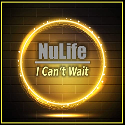 NULIFE-I Can´t Wait