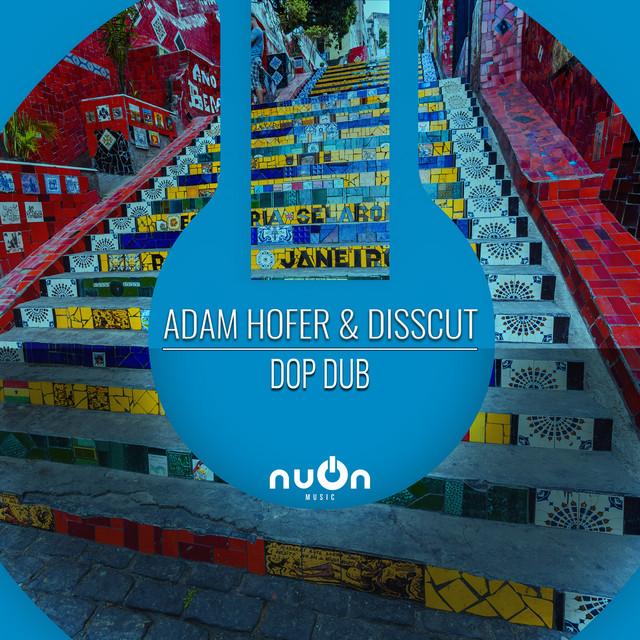 ADAM HOFER & DISSCUT-Dop Dub