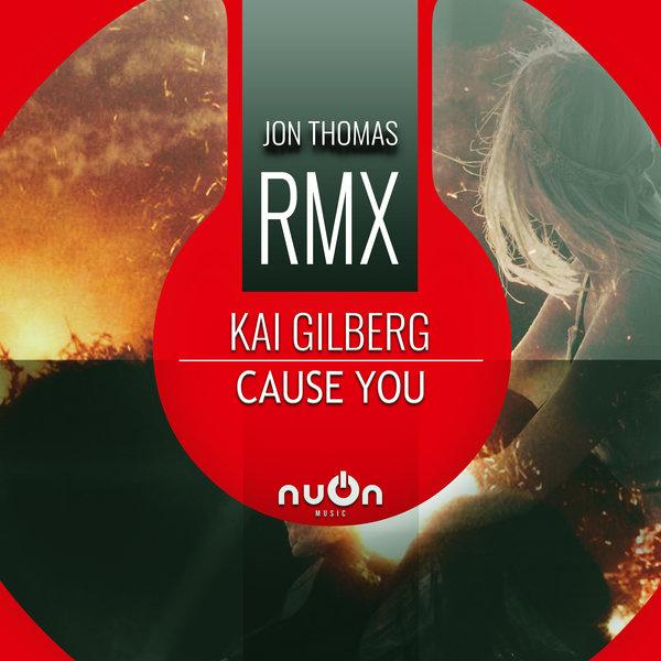 KAI GILBERG-Cause You (jon Thomas Remix)
