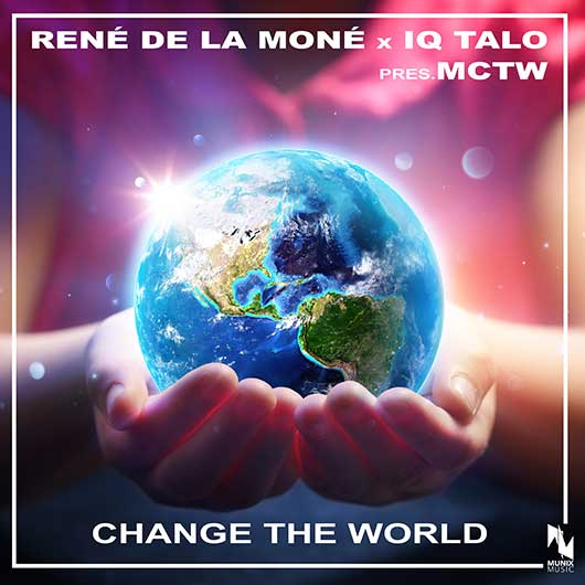 RENE DE LA MONE X IQ TALO PRES. MCTW-Change The World