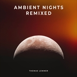 THOMAS LEMMER-Ambient Nights Remixed