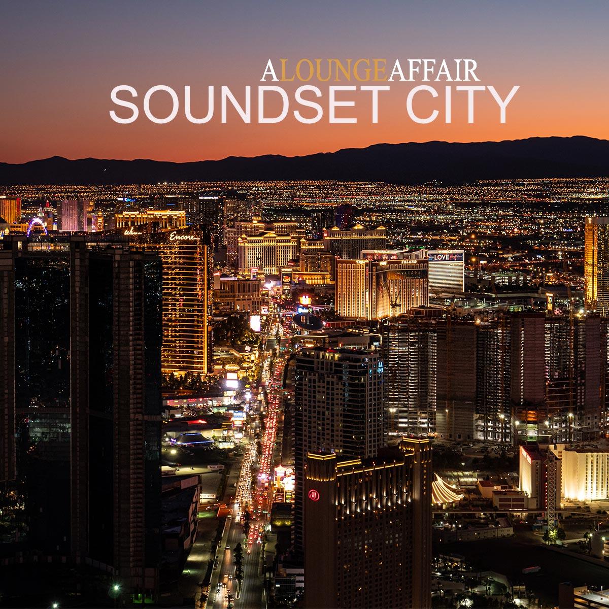 SOUNDSET CITY-A Lounge Affair