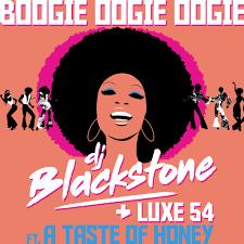 DJ BLACKSTONE & LUXE 54 FEAT. A TASTE OF HONEY-Boogie Oogie Oogie