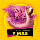 DJT.O X LUIS ESTRADA-Y Mas
