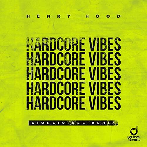 HENRY HOOD-Hardcore Vibes (Giorgio Gee Remix)