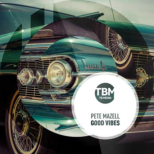 PETE MAZELL-Good Vibes