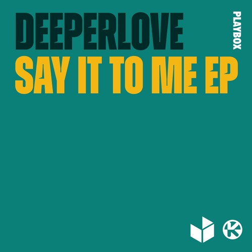 DEEPERLOVE-Say It To Me