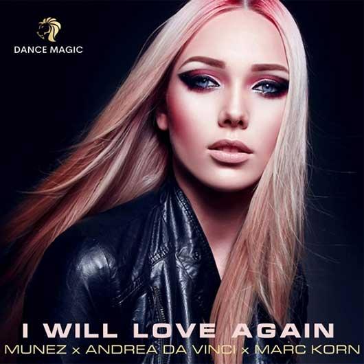 MUNEZ X ANDREA DA VINCI X MARC KORN-I Will Love Again