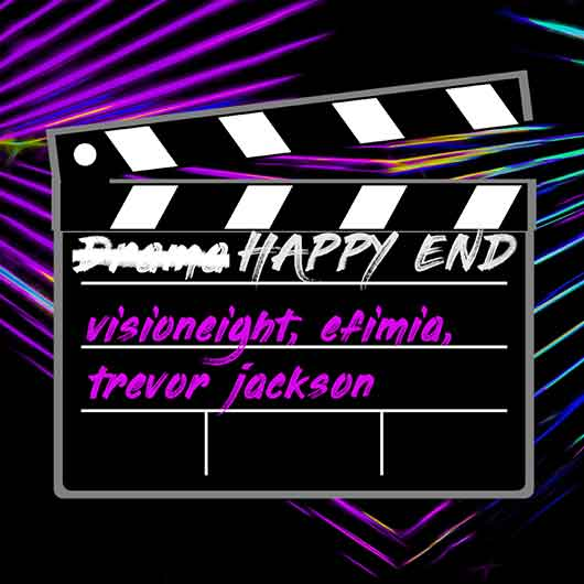 VISIONIEGHT, EFIMIA & TREVOR JACKSON-Happy End
