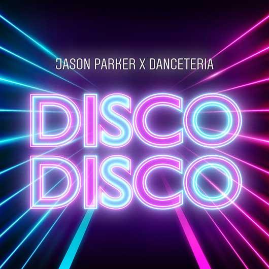 JASON PARKER X DANCETERIA-Disco Disco