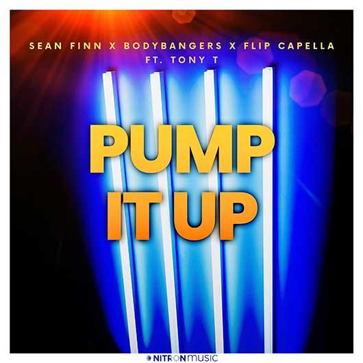 SEAN FINN X BODYBANGERS X FLIP CAPELLA FEAT. TONY T-Pump It Up