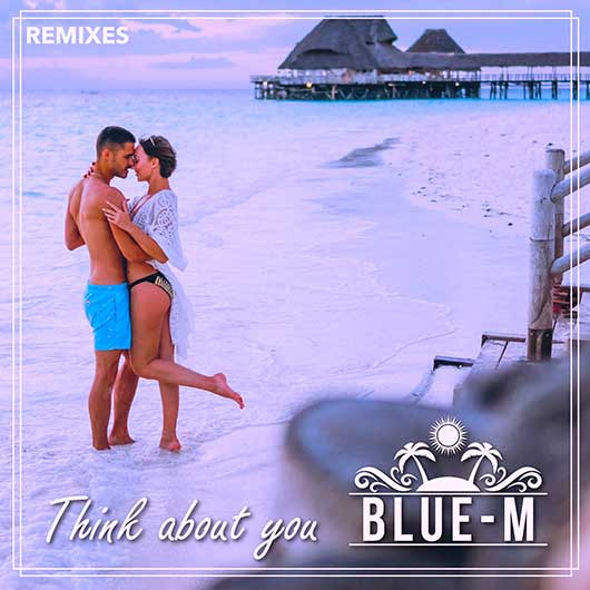 BLUE-M-Think About You