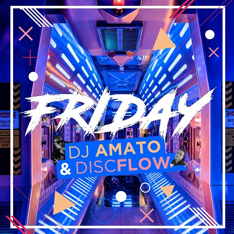 DJ AMATO & DISCFLOW-Friday
