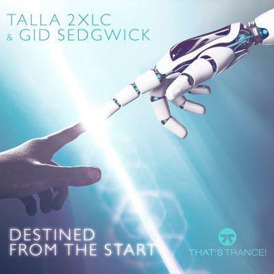 TALLA 2XLC & GID SEDGWICK-Destined From The Start
