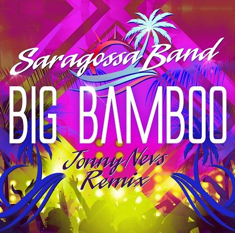 SARAGOSSA BAND-Big Bamboo (Jonny Nevs Remix)