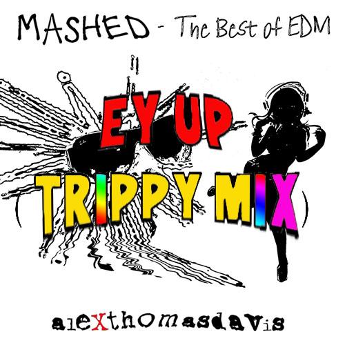 ALEXTHOMASDAVIS-Ey Up (trippy Mix)
