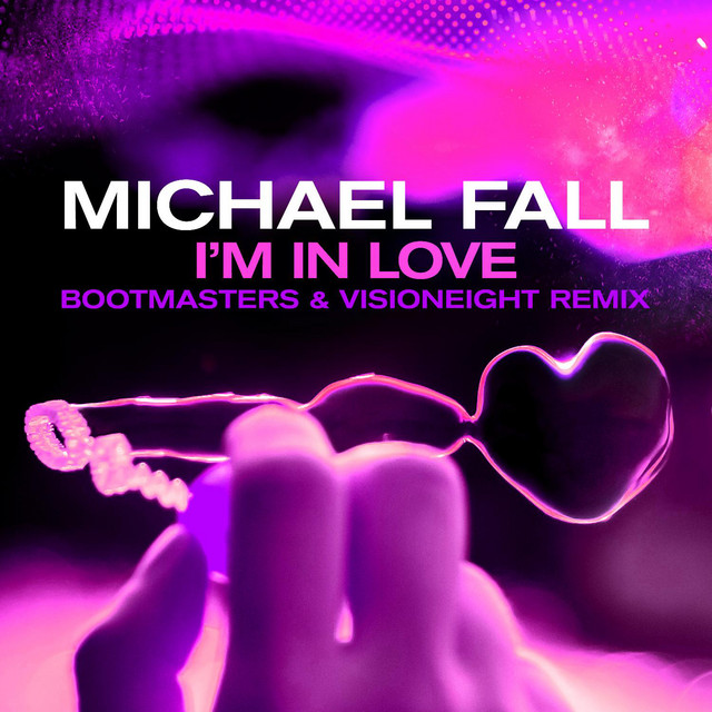 MICHAEL FALL-Im In Love (bootmasters & Visioneight Remix)