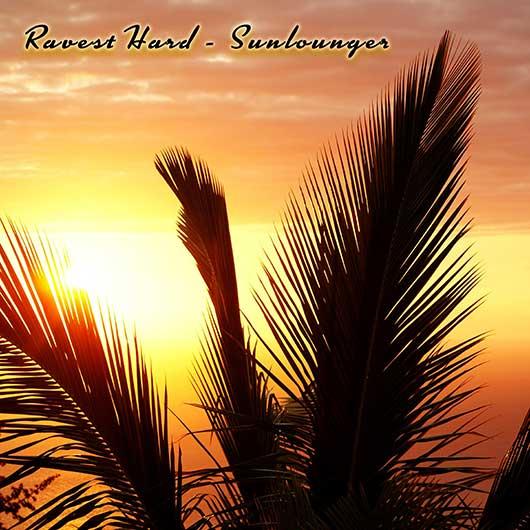 RAVEST HARD-Sunlounger