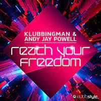 KLUBBINGMAN & ANDY JAY POWELL-Reach Your Freedom