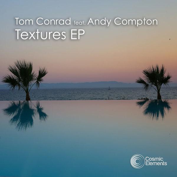 TOM CONRAD, ANDY COMPTON-Textures Ep