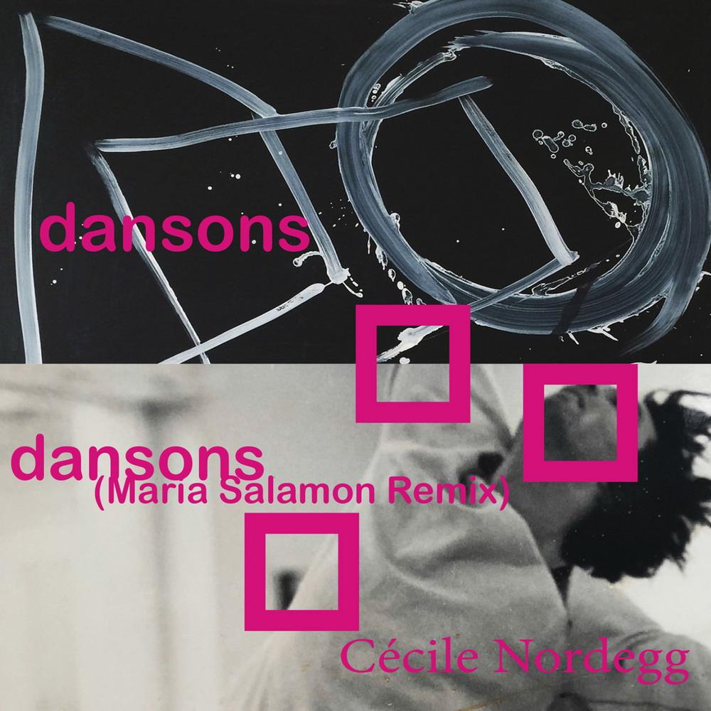 CéCILE NORDEGG-Dansons (Maria Salamon Remix)