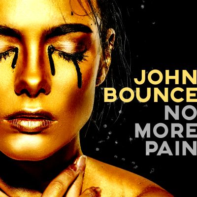 JOHN BOUNCE-No More Pain