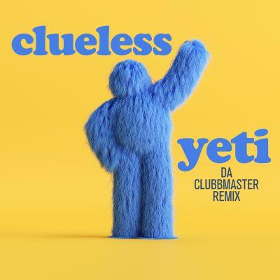 CLUELESS-Yeti (da Clubbmaster Remix)