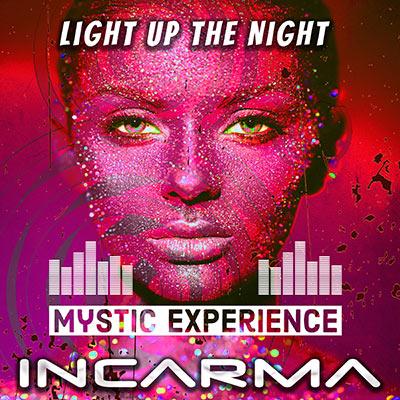 MYSTIC EXPERIENCE & INCARMA-Light Up The Night