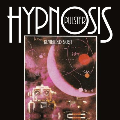HYPNOSIS-Pulstar (remastered 2021)