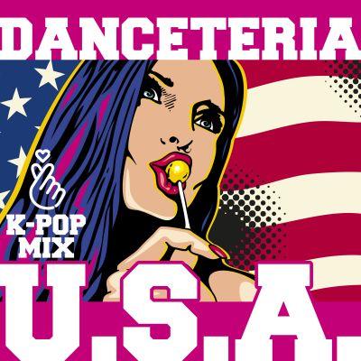 DANCETERIA-U.s.a. (k-pop Mix)