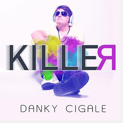 DANKY CIGALE-Killer